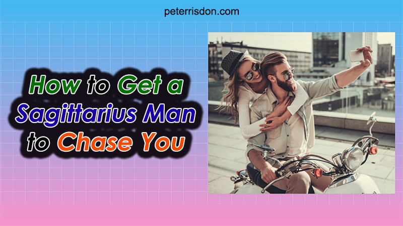 Get tips of making a Sagittarius man want you
