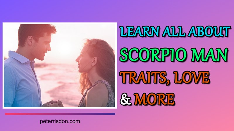 Learn All About Scorpio Man