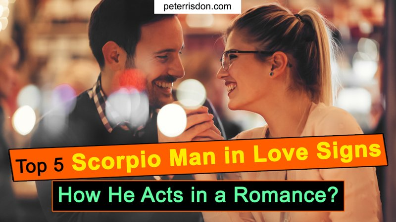 Top 5 Scorpio Man in Love Signs