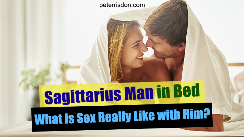Sagittarius Man In Bed: What Is Sex Really Like With Him?
