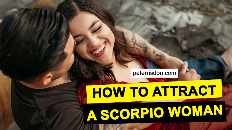 How To Attract A Scorpio Woman (Top 6 Easy Tips To Follow)
