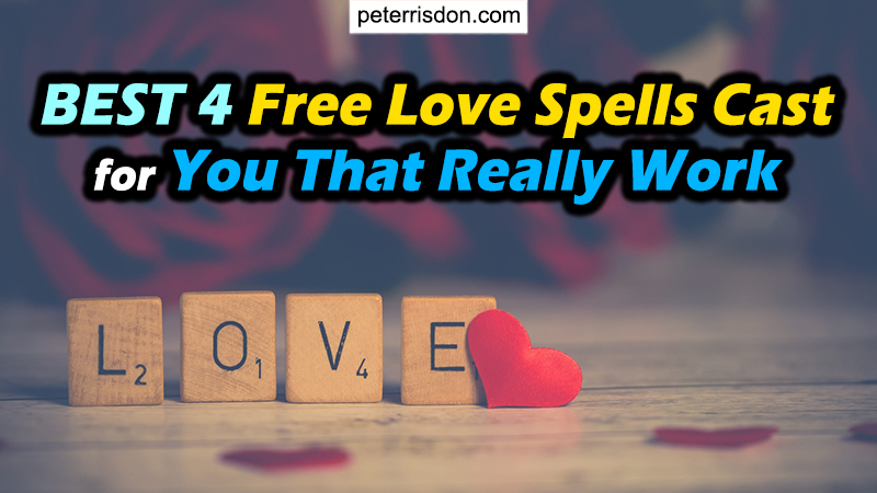 BEST 4 Free Love Spells Cast For You That Really Work