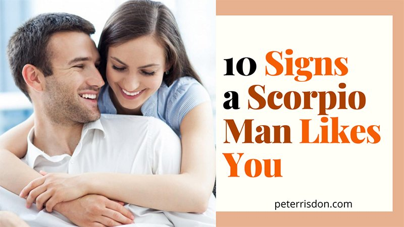 How to Tell If a Scorpio Man Likes You?