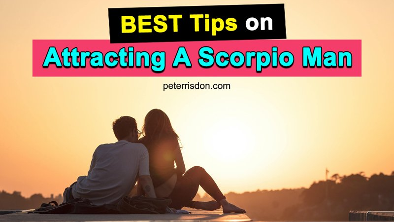 How to Win a Scorpio Man's Heart Totally?