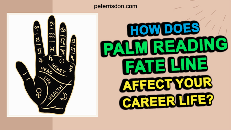 How Does Palm Reading Fate Line Affect Your Career Life?