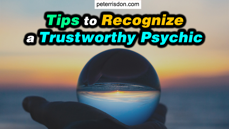 Tips To Recognize A Trustworthy Psychic